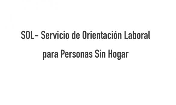 SOL- Servicio de Orientación Laboral Personas Sin Hogar