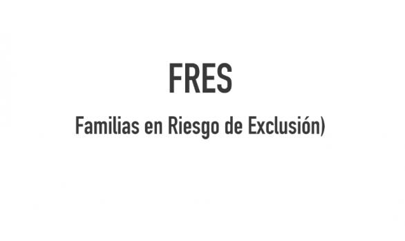 FRES-Familias en Riesgo de Exclusión
