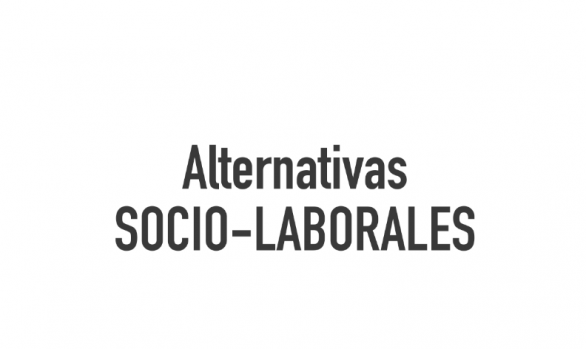 ALTERNATIVAS SOCIO-LABORALES
